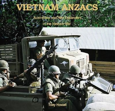 VIETNAM ANZACS: Australians and New Zealanders in the Vietnam War -
