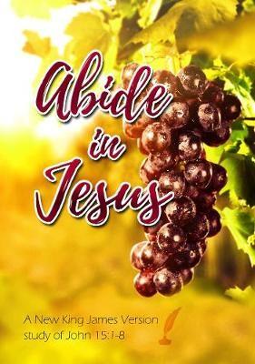 Abide in Jesus -