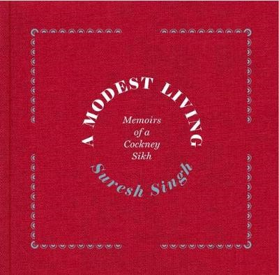 A Modest Living, Memoirs Of A Cockney Sikh -