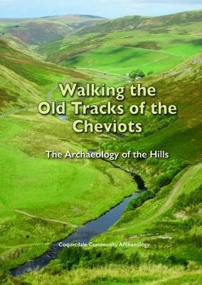 Walking the Old Tracks of the Cheviots -