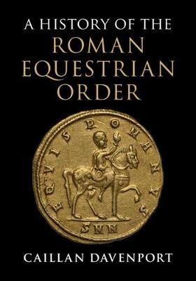 A History of the Roman Equestrian Order -
