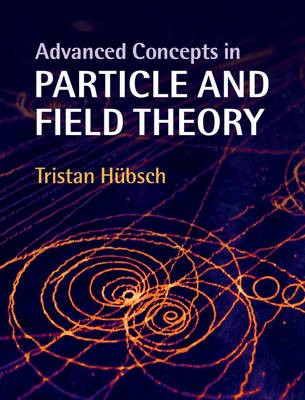 Advanced Concepts in Particle and Field Theory - pr_1703002