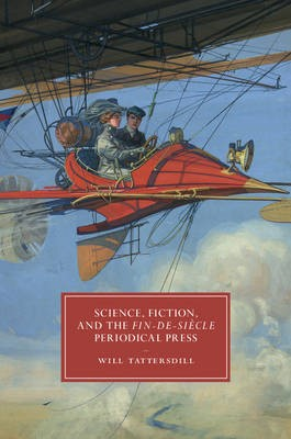 Science, Fiction, and the Fin-de-Siecle Periodical Press - pr_17322
