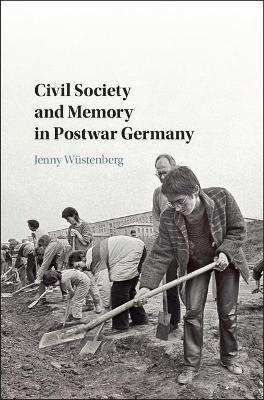 Civil Society and Memory in Postwar Germany -