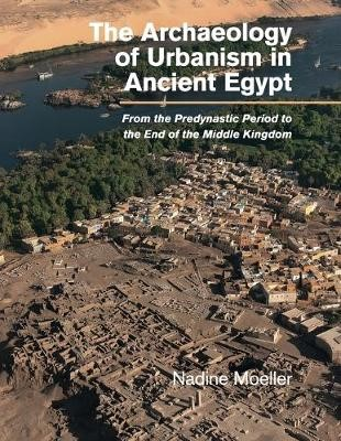 The Archaeology of Urbanism in Ancient Egypt - pr_32919