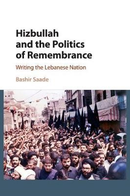 Hizbullah and the Politics of Remembrance - pr_229784