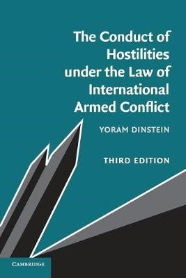 The Conduct of Hostilities under the Law of International Armed Conflict -