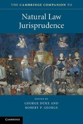 The Cambridge Companion to Natural Law Jurisprudence -