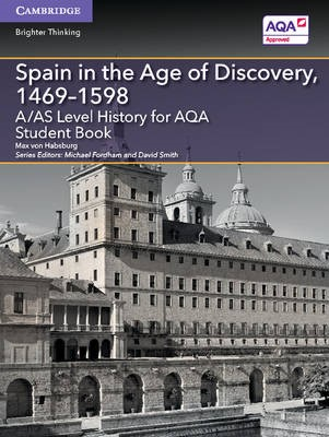 A/AS Level History for AQA Spain in the Age of Discovery, 1469-1598 Student Book - pr_20813