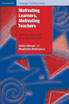 Motivating Learners, Motivating Teachers -