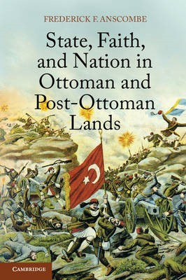 State, Faith, and Nation in Ottoman and Post-Ottoman Lands - pr_29920
