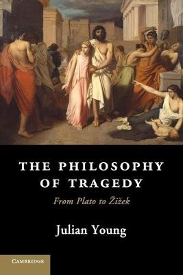 The Philosophy of Tragedy -