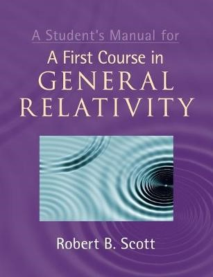 A Student's Manual for A First Course in General Relativity -