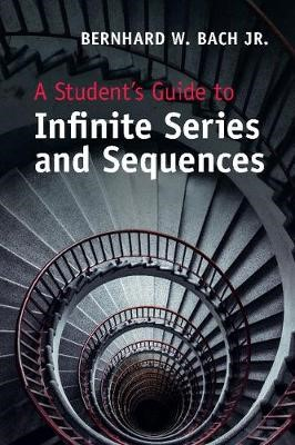 A Student's Guide to Infinite Series and Sequences - pr_288784