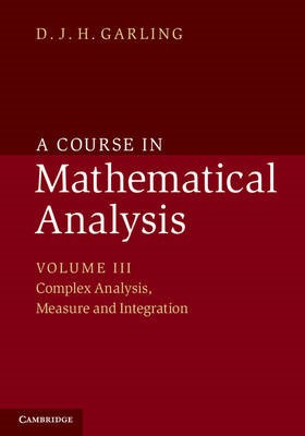 A Course in Mathematical Analysis: Volume 3, Complex Analysis, Measure and Integration - pr_16958