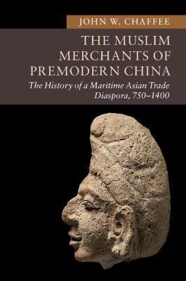 The Muslim Merchants of Premodern China -