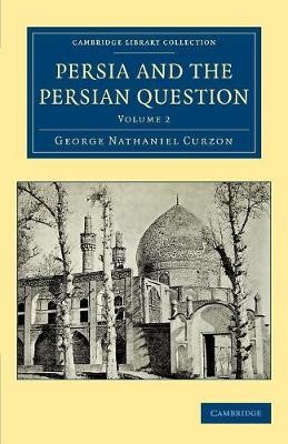 Persia and the Persian Question - pr_31746