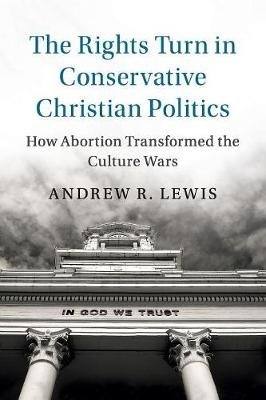 The Rights Turn in Conservative Christian Politics - pr_287487