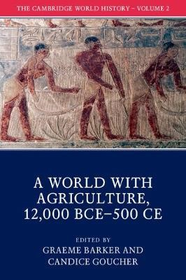 The Cambridge World History: Volume 2, A World with Agriculture, 12,000 BCE-500 CE - pr_37355