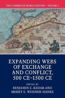 The Cambridge World History: Volume 5, Expanding Webs of Exchange and Conflict, 500CE-1500CE - pr_37530