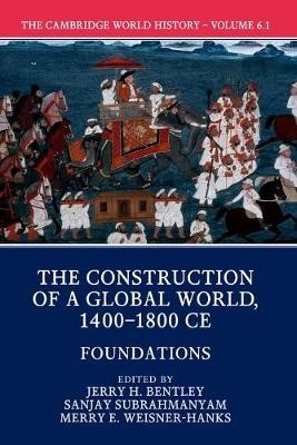 The Cambridge World History: Volume 6, The Construction of a Global World, 1400-1800 CE, Part 1, Foundations - pr_37354