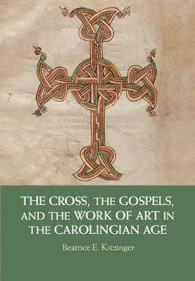 The Cross, the Gospels, and the Work of Art in the Carolingian Age - pr_237648