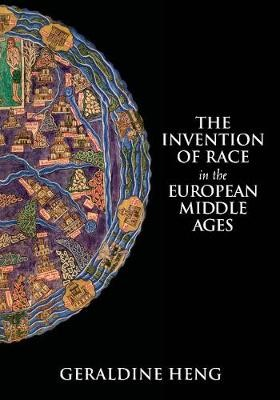 The Invention of Race in the European Middle Ages -
