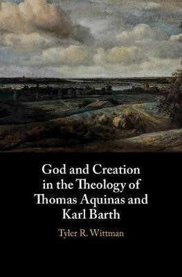 God and Creation in the Theology of Thomas Aquinas and Karl Barth - pr_33194