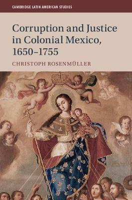 Corruption and Justice in Colonial Mexico, 1650-1755 - pr_329650
