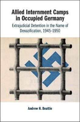 Allied Internment Camps in Occupied Germany -