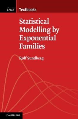 Statistical Modelling by Exponential Families -