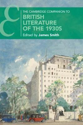 The Cambridge Companion to British Literature of the 1930s -