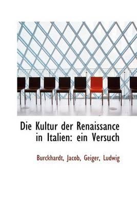 Die Kultur Der Renaissance in Italien -