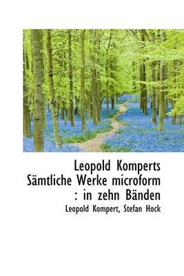 Leopold Komperts Samtliche Werke Microform -