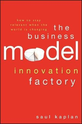 The Business Model Innovation Factory -