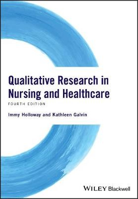 Qualitative Research in Nursing and Healthcare -