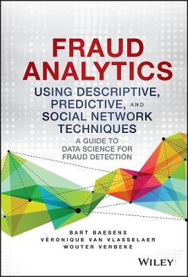 Fraud Analytics Using Descriptive, Predictive, and Social Network Techniques - pr_1762763