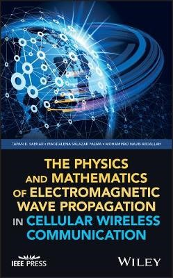 The Physics and Mathematics of Electromagnetic Wave Propagation in Cellular Wireless Communication - pr_335635
