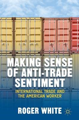 Making Sense of Anti-trade Sentiment - pr_261186