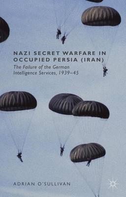 Nazi Secret Warfare in Occupied Persia (Iran) - pr_262463
