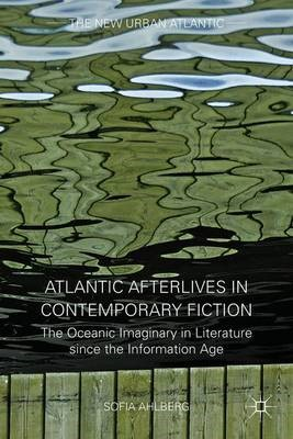 Atlantic Afterlives in Contemporary Fiction - pr_262437