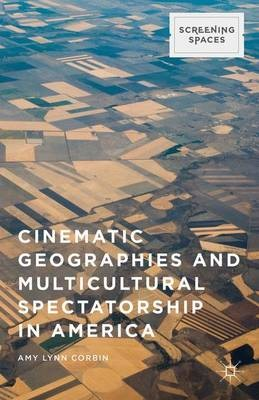 Cinematic Geographies and Multicultural Spectatorship in America -