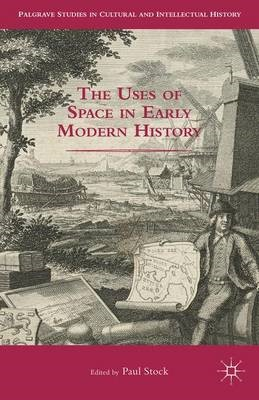 The Uses of Space in Early Modern History - pr_261706