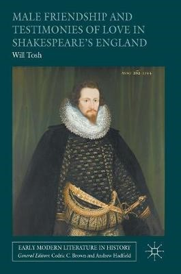 Male Friendship and Testimonies of Love in Shakespeare's England - pr_262493