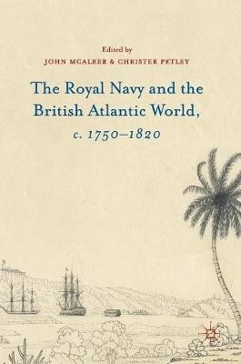 The Royal Navy and the British Atlantic World, c. 1750-1820 - pr_65447