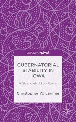 Gubernatorial Stability in Iowa: A Stranglehold on Power - pr_262457