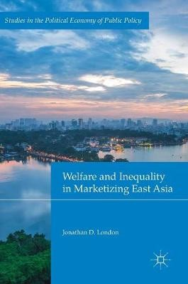 Welfare and Inequality in Marketizing East Asia -
