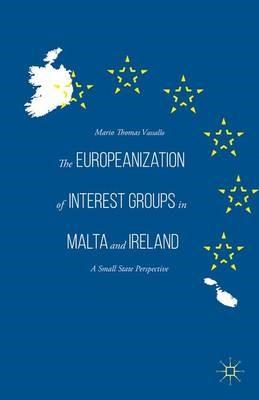 The Europeanization of Interest Groups in Malta and Ireland -