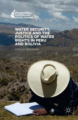Water Security, Justice and the Politics of Water Rights in Peru and Bolivia - pr_262332