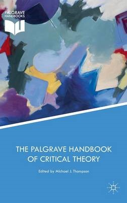 The Palgrave Handbook of Critical Theory -